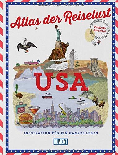 DuMont Bildband Atlas der Reiselust USA: Inspiration für ein ganzes Leben