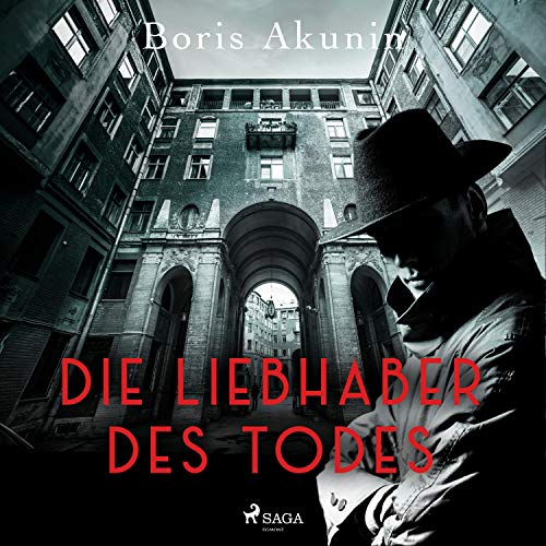 Die Liebhaber des Todes Audiobook By Boris Akunin cover art