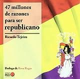 47 Millones De Razones Para Ser Repulicano (ILUSTRADOS)