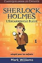 Sherlock Holmes adapté pour les enfants :  L'Escarboucle Bleue: Large Print Edition (Classiques pour les Enfants) (Volume 1) (French Edition)