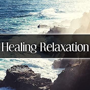 Healing Relaxation – Relaxation Oasis, Best New Age Music for Relax Zone