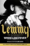 White Line Fever: Lemmy - The Autobiography von Lemmy Kilmister