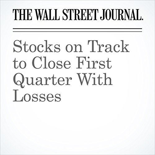 Stocks on Track to Close First Quarter With Losses copertina