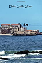 ELMINA CASTLE GHANA: Africa Historical Landmark Ghanaian History | Lined Writing Journal Notebook Diary | 100 Cream Pages | Transatlantic Slave Trading Dungeon | African Journey Ancestry Travel