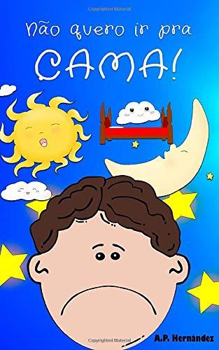 Não quero ir pra cama!: Martín não vai dormir. Livro infantil (6 - 9 anos)