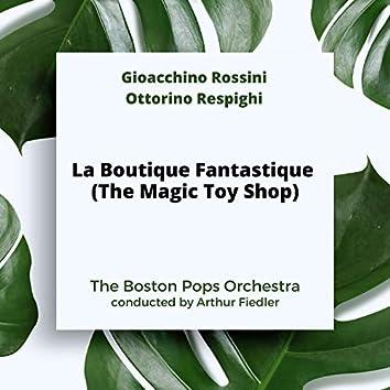 Rossini-Respighi: La Boutique Fantastique (The Magic Toy Shop)