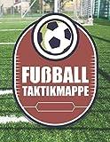 Fußball Taktikmappe: Fußballtrainer Taktikmappe und Trainermappe für das Fußballtraining -...