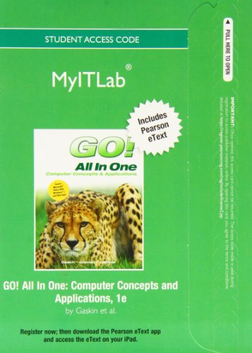 Go! All in One Myitlab: Computer Concepts and Applications: Includes Pearson Etext