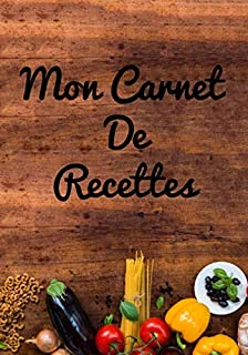 mon carnet de recettes: carnet de recettes 7×10 pouces / 100 pages outils..