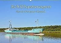 Schiffspassagen Nord-Ostsee-Kanal (Wandkalender 2022 DIN A2 quer): Eine Vielfalt an Schiffen auf einer der meist befahrenen Wasserstrassen der Welt, dem Nord-Ostsee-Kanal. (Monatskalender, 14 Seiten )