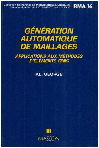 Génération automatique de maillages - Applications aux méthodes d'éléments finis: Applications aux méthodes d'éléments finis