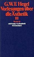 Werke in 20 Banden und Register, Bd.15, Vorlesungen uber die Asthetik III. by Georg Wilhelm Friedrich Hegel Eva Moldenhauer(1986-12-01)