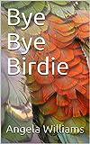 Bye Bye Birdie (English Edition)