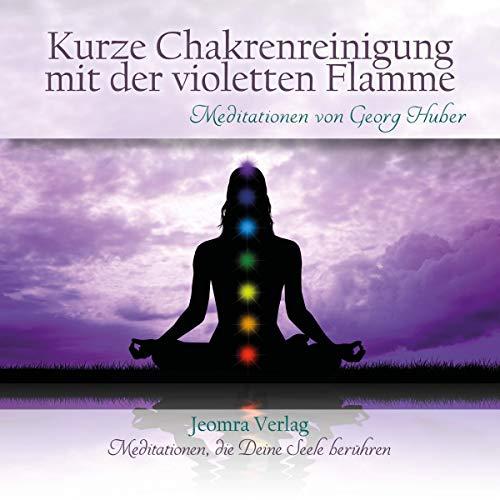 Kurze Chakrenreinigung mit der violetten Flamme cover art