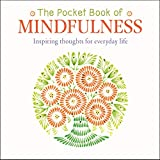 The Pocket Book of Mindfulness: Inspiring Thoughts for Everyday Life - Jane Maple