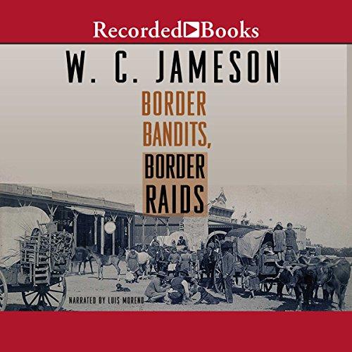 Border Bandits, Border Raids                   Autor:                                                                                                                                 W. C. Jameson                               Sprecher:                                                                                                                                 Luis Moreno                      Spieldauer: 5 Std. und 19 Min.     Noch nicht bewertet     Gesamt 0,0