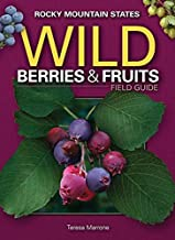Wild Berries & Fruits Field Guide of the Rocky Mountain States (Wild Berries & Fruits Identification Guides)