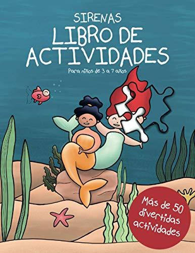 Sirenas: Libro de actividades para niños de 3 a 7 años: Más de 50 divertidas actividades