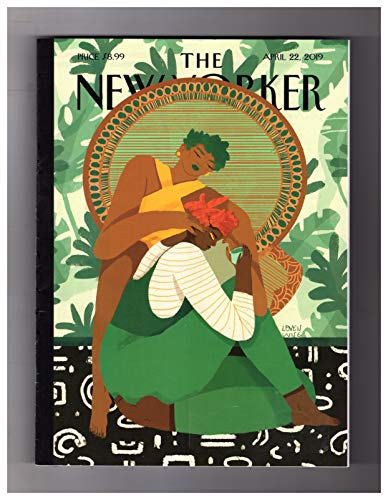 """The New Yorker - April 22, 2019. Loveis Wise Cover, """"Taking Care"""". Trump-Netanyahu; Lucas Hnath; Conspiracy Theories; The Prisoner of Echo Special; Akram Khan; Best Outdoor Dining in NYC?; Tyshawn Sor"""