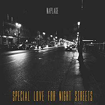 Special Love for Night Streets