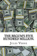 The Begum's Five Hundred Million.: Extraordinary Voyages #18