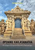 Opening Kailasanatha: The Temple in Kanchipuram Revealed in Time and Space