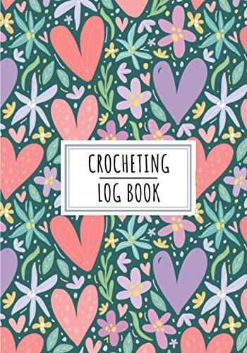 Crocheting Log Book: Crochet Journal to Keep Track and Reviews About Projects | Record Hook, Pattern, Design, Gauge, Tools, Yarn Type, Color, Skeins, ... 100 Detailed Sheets | Practice Workbook Gift