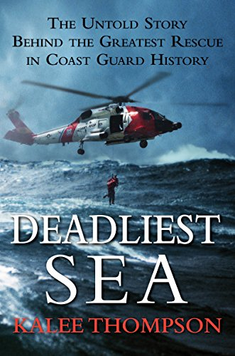 Deadliest Sea: The Untold Story Behind the...