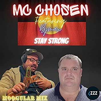 Mc Chosen Stay Strong (Bjs Moogular Mix)