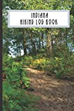 Indiana Hiking Log Book: Memory Book from Adventures on the Trail. Great Gift Idea for Anyone Who Hike and Camp. Handy Size