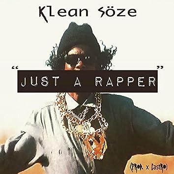 Just a Rapper