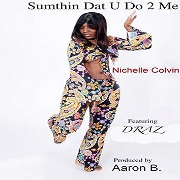 Sumthin Dat U Do 2 Me - Single
