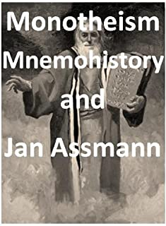 Monotheism, Mnemohistory and Jan Assmann