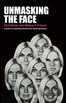Unmasking The Face by [Wallace V. Friesen]