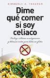 Dime Que Comer Si Soy Celiaco: 1 (SALUD Y VIDA NATURAL)