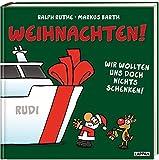 Weihnachten! Wir wollten uns doch nichts schenken!: Cartoons von Ralph Ruthe und Texte von Markus Barth (Shit happens!)