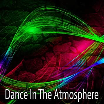 Dance In The Atmosphere