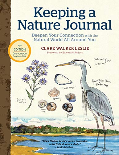 Compare Textbook Prices for Keeping a Nature Journal, : Deepen Your Connection with the Natural World All Around You 3 Edition ISBN 9781635862287 by Leslie, Clare Walker