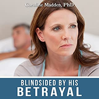 Blindsided by His Betrayal: Surviving the Shock of Your Husband's Infidelity audiobook cover art