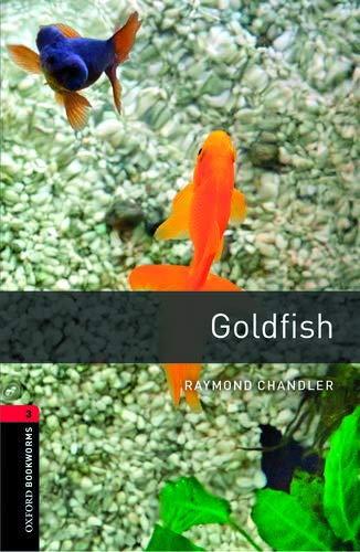 Oxford Bookworms Library: Goldfish1000 Headwords Level 3 (Oxford Bookworms Library. Stage 3, Crime & Mystery)の詳細を見る
