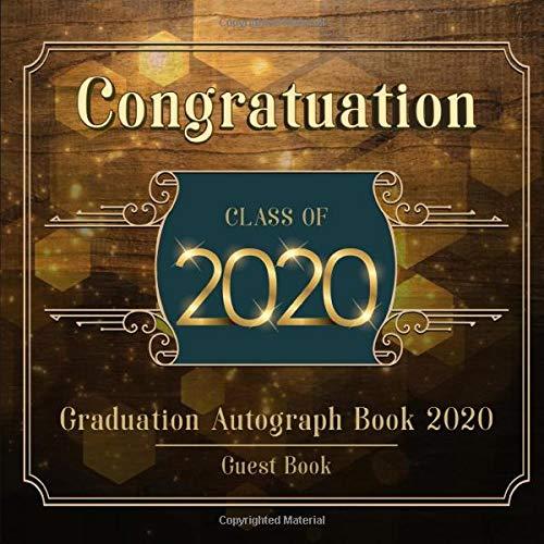 Graduation Autograph Book 2020: Graduation Guest Book 2020 Gift Log & Graduation Memory Book | Vintage Rustic Graduation Guest Book, Graduation Party ... 2020 (Graduation Signing Book 2020, Band 2)