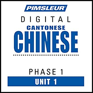 Chinese (Can) Phase 1, Unit 01     Learn to Speak and Understand Cantonese Chinese with Pimsleur Language Programs              Written by:                                                                                                                                 Pimsleur                               Narrated by:                                                                                                                                 Pimsleur                      Length: 46 mins     Not rated yet     Overall 0.0