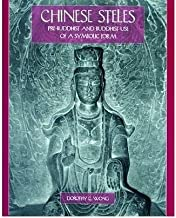 [(Chinese Steles: Pre-Buddhist and Buddhist Use of a Symbolic Form )] [Author: Dorothy C. Wong] [Nov-2004]