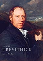 Richard Trevithick (Shire Library)