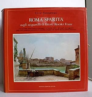 Roma Sparita E Dintorni Negli Acquerelli Di Ettore Roesler Franz (Quest Italia)