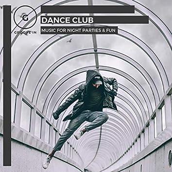 Dance Club - Music For Night Parties & Fun