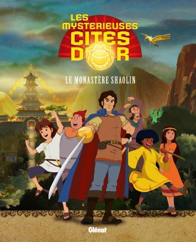Les Mystérieuses Cités d'Or - Album illustré - Tome 02: Le monastère Shaolin