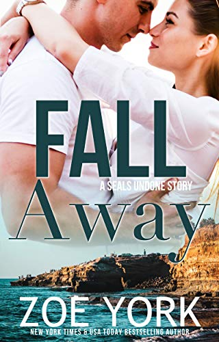 Fall Away: Navy SEAL contemporary romance (SEALs Undone series Book 3)