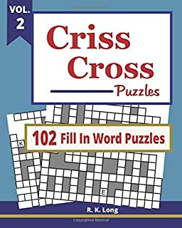 Criss Cross Puzzles, VOL 2: 102 Criss Cross Fill In Word Puzzles (Volume 2)