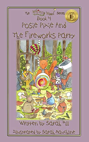 Book: Posie Pixie and the Fireworks Party - Book 4 in the Whimsy Wood Series by Sarah Hill